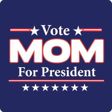 Vote Mom For President Tee