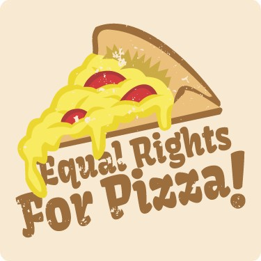 Equal Rights For Pizza!